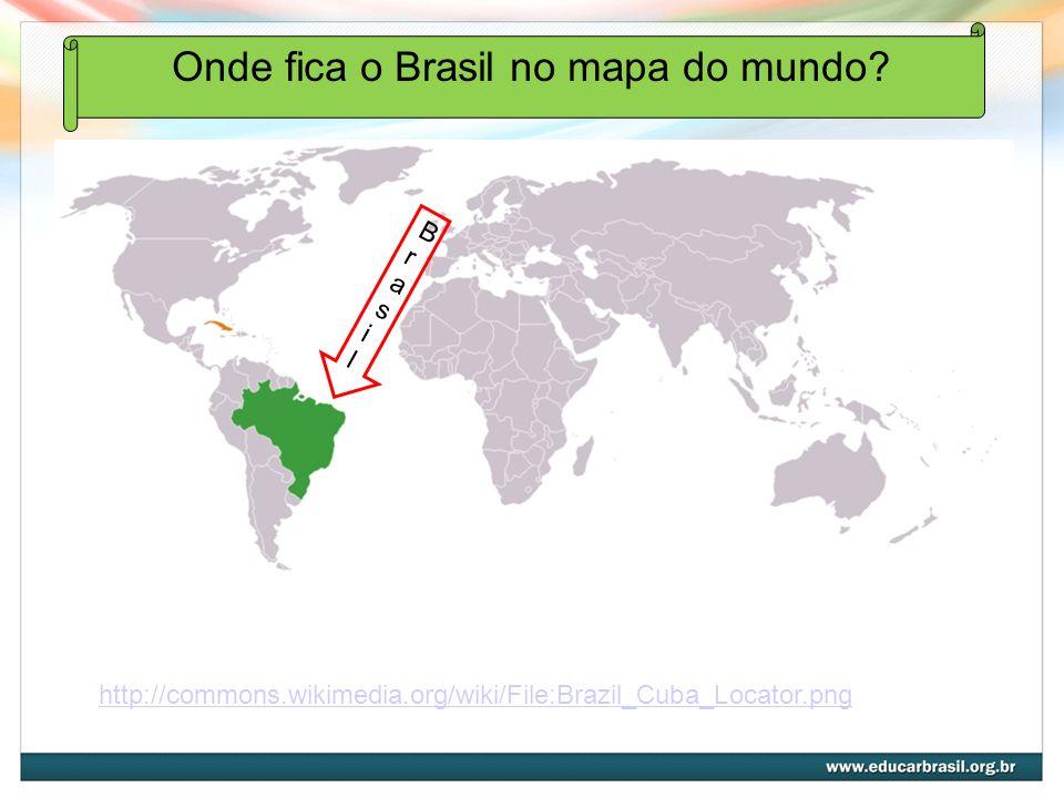Onde fica o Brasil no mapa do mundo