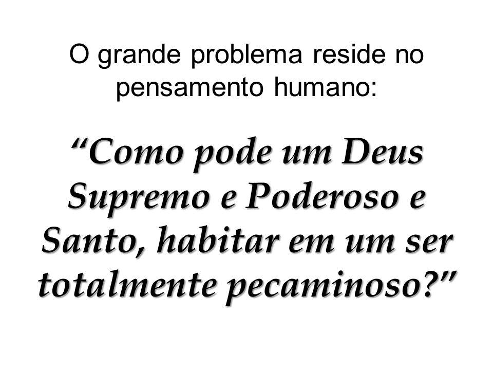O grande problema reside no pensamento humano: