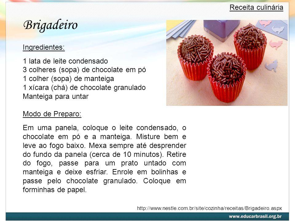 Brigadeiro Receita culinária Ingredientes: 1 lata de leite condensado