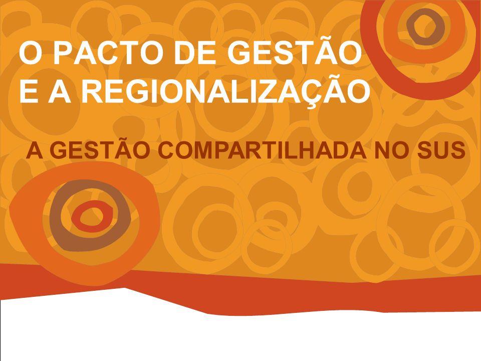 O PACTO DE GESTÃO E A REGIONALIZAÇÃO