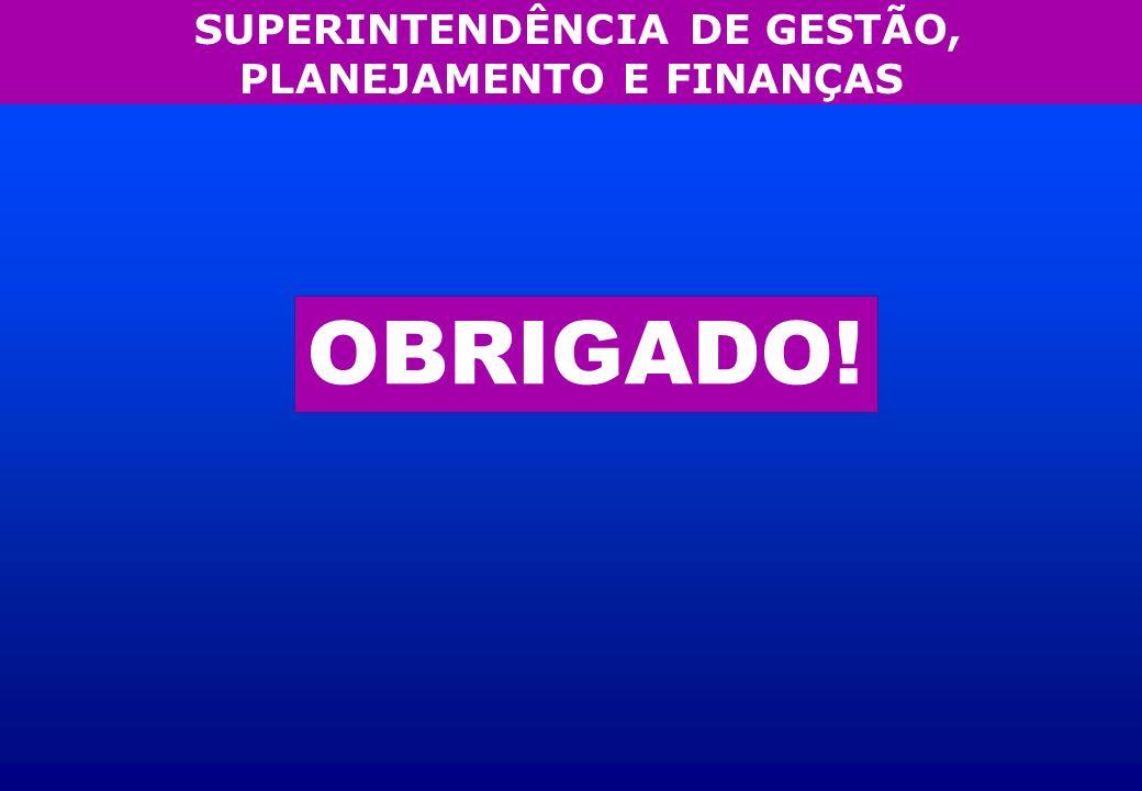 SUPERINTENDÊNCIA DE GESTÃO, PLANEJAMENTO E FINANÇAS