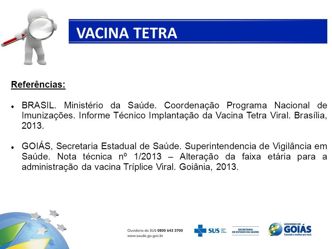 VACINA TETRA VIRAL Referências: