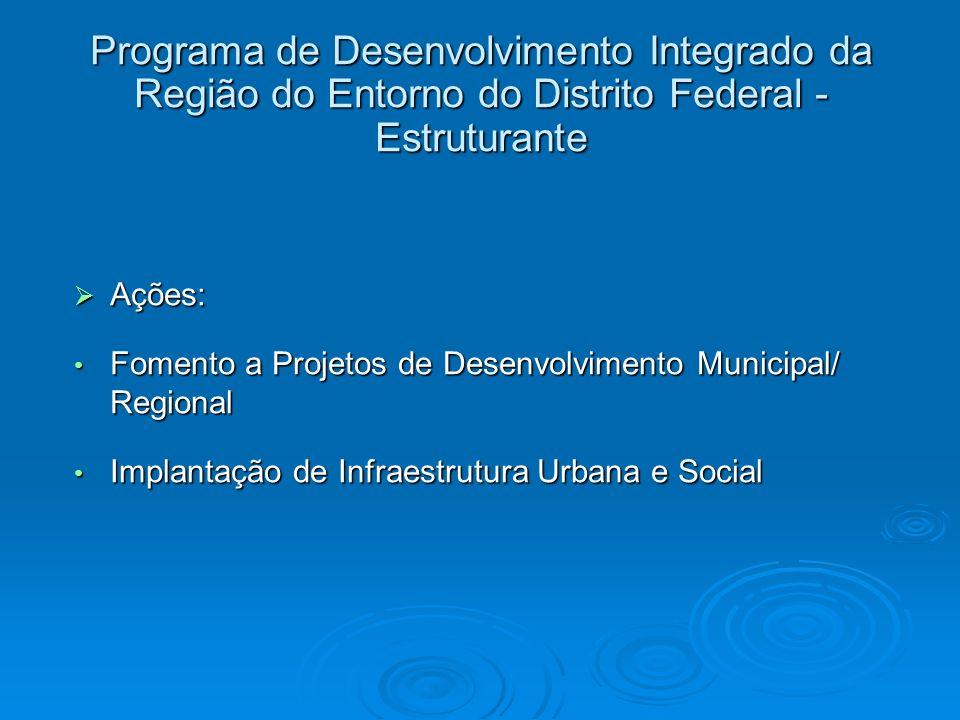 Programa de Desenvolvimento Integrado da Região do Entorno do Distrito Federal - Estruturante