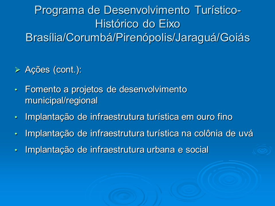 Programa de Desenvolvimento Turístico-Histórico do Eixo Brasília/Corumbá/Pirenópolis/Jaraguá/Goiás