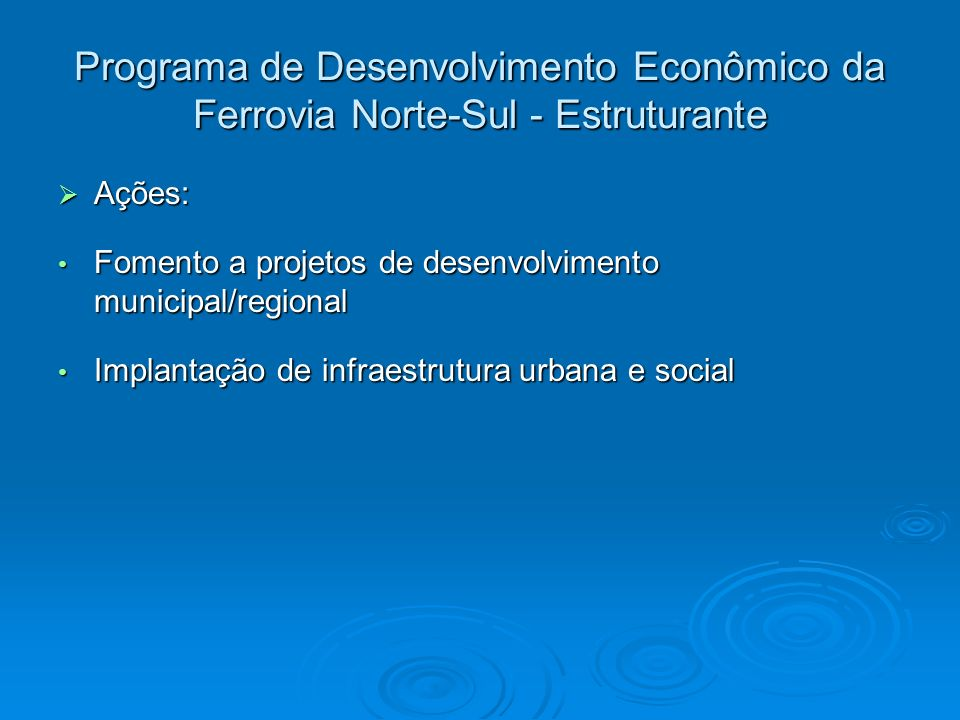 Programa de Desenvolvimento Econômico da Ferrovia Norte-Sul - Estruturante