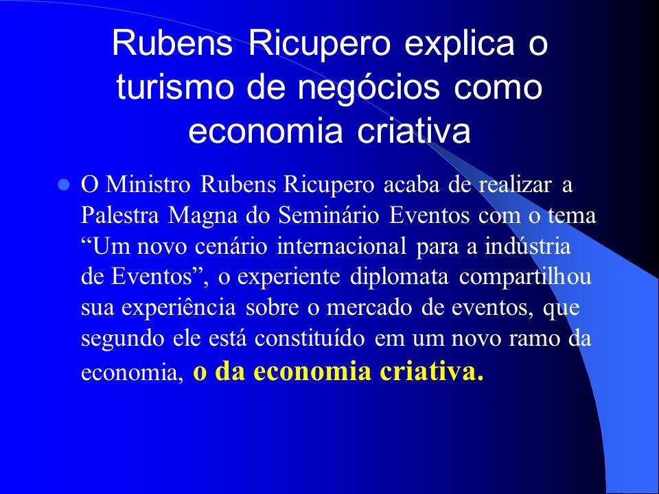 Rubens Ricupero explica o turismo de negócios como economia criativa