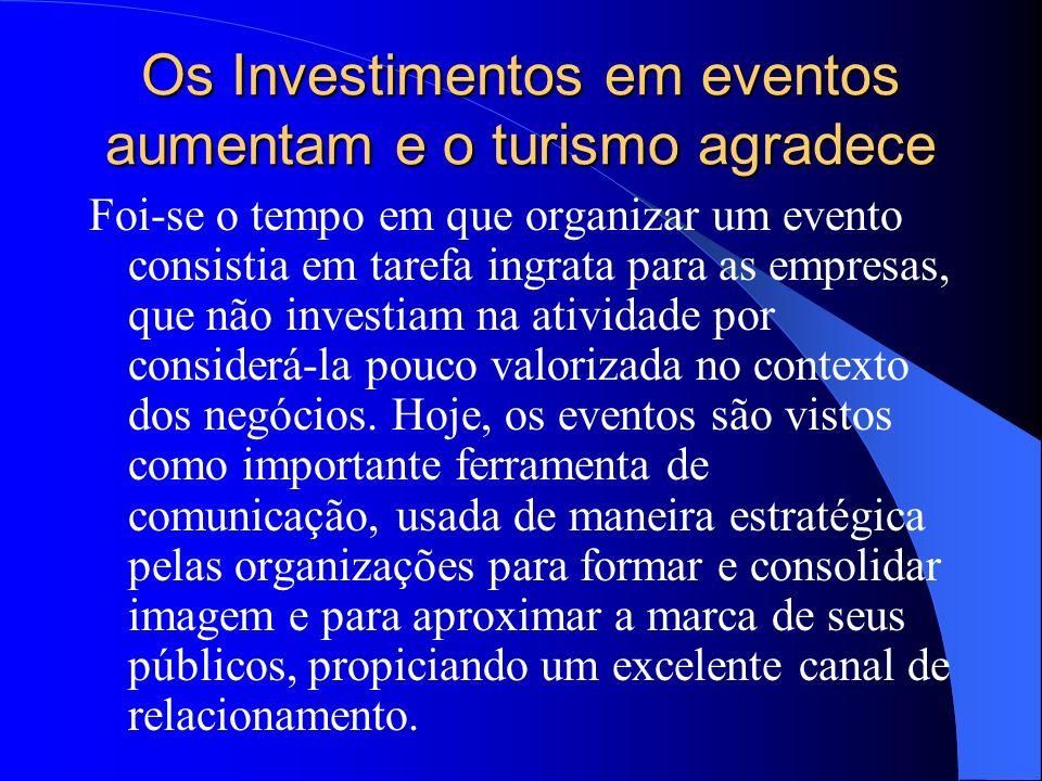 Os Investimentos em eventos aumentam e o turismo agradece