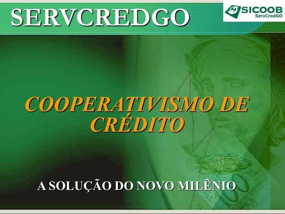 COOPERATIVISMO DE CRÉDITO A SOLUÇÃO DO NOVO MILÊNIO
