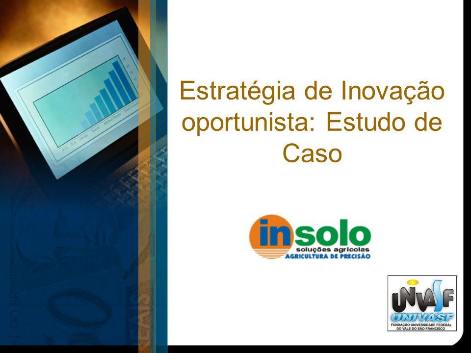 Estratégia de Inovação oportunista: Estudo de Caso