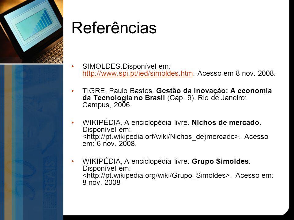 Referências SIMOLDES.Disponível em: http://www.spi.pt/ied/simoldes.htm. Acesso em 8 nov. 2008.