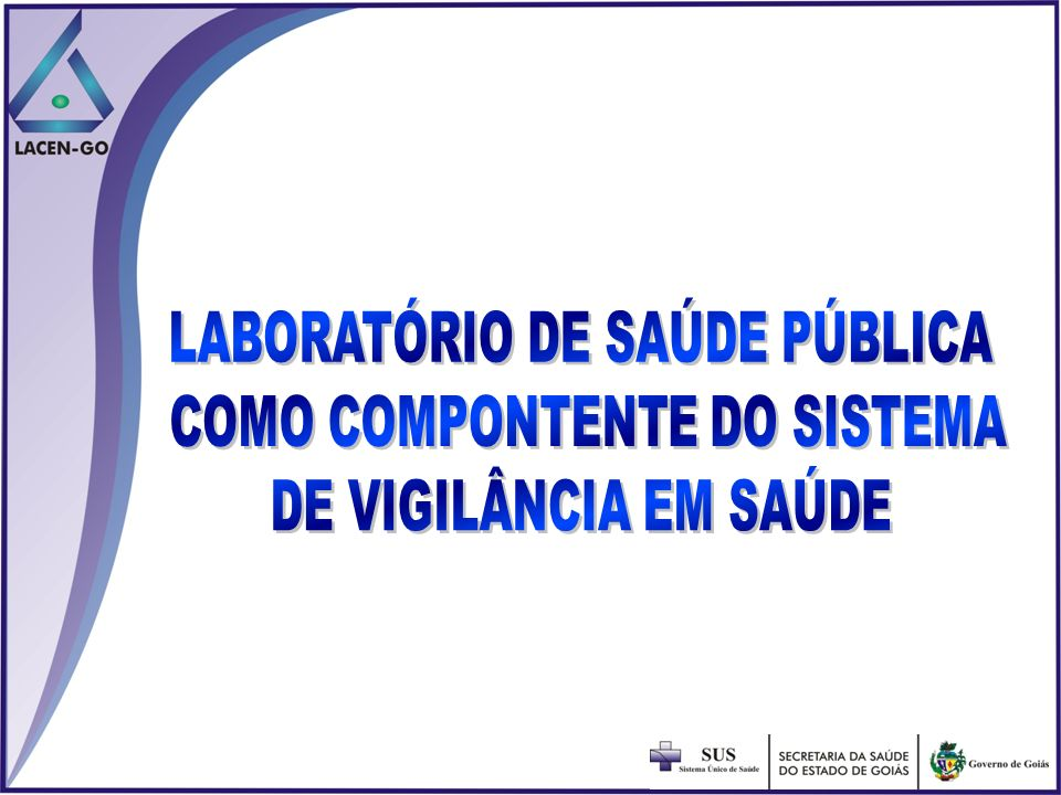 LABORATÓRIO DE SAÚDE PÚBLICA COMO COMPONTENTE DO SISTEMA
