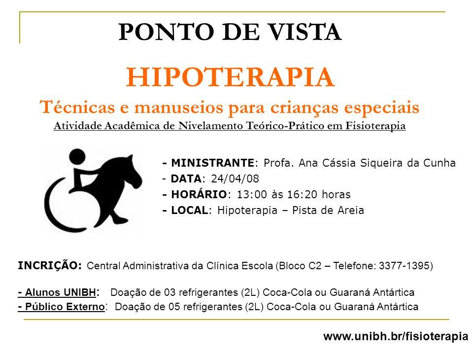 PONTO DE VISTA HIPOTERAPIA Técnicas e manuseios para crianças especiais Atividade Acadêmica de Nivelamento Teórico-Prático em Fisioterapia