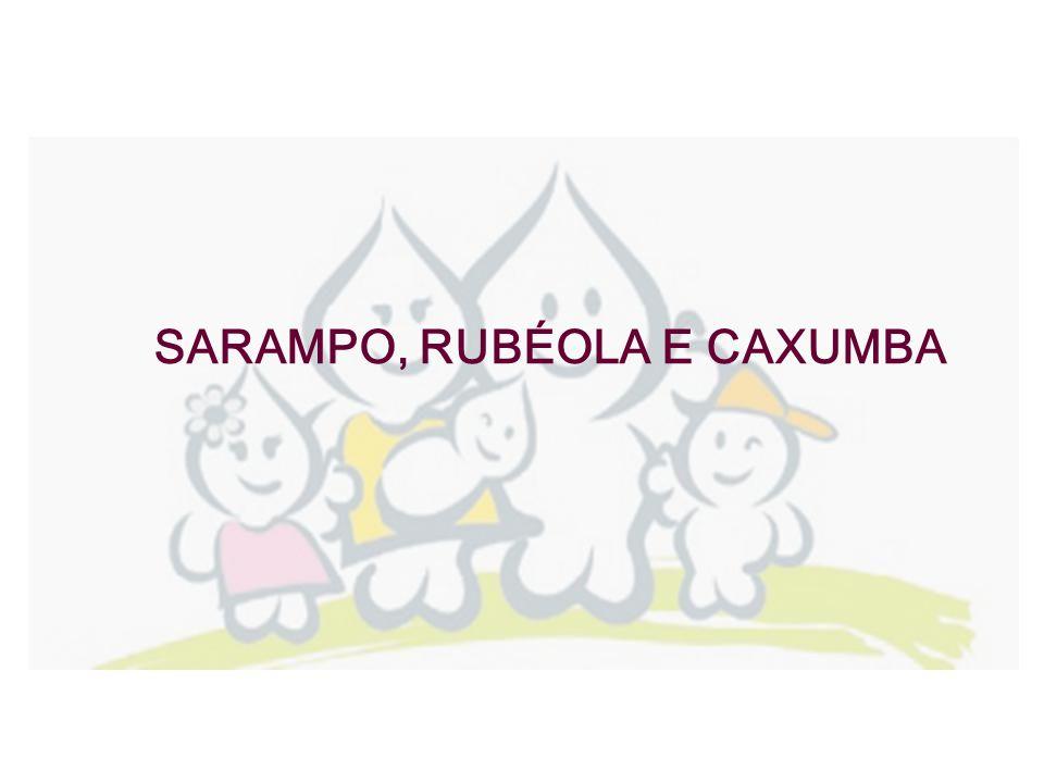 SARAMPO, RUBÉOLA E CAXUMBA