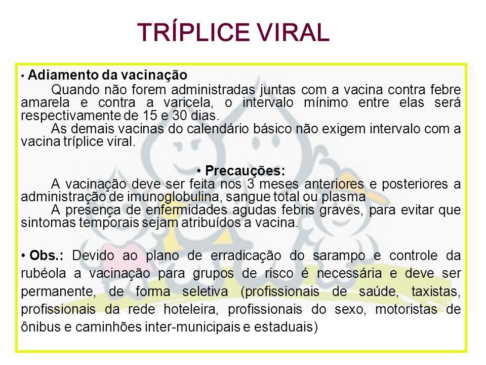 TRÍPLICE VIRAL Adiamento da vacinação.