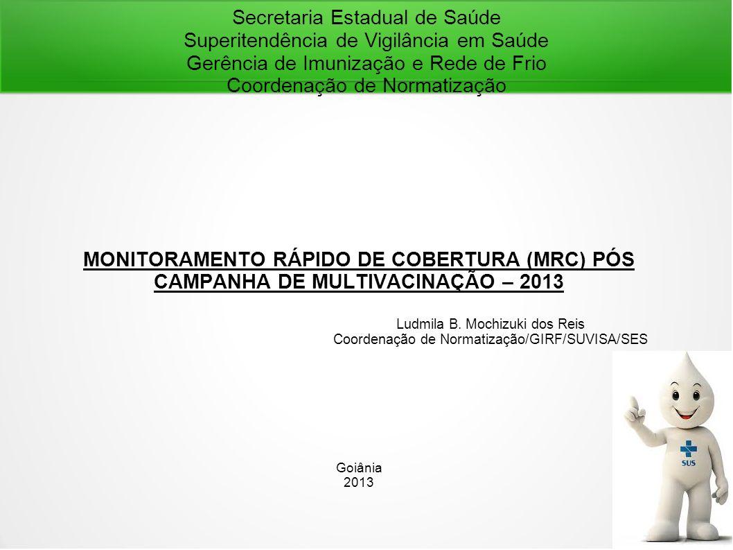 Secretaria Estadual de Saúde Superitendência de Vigilância em Saúde Gerência de Imunização e Rede de Frio Coordenação de Normatização