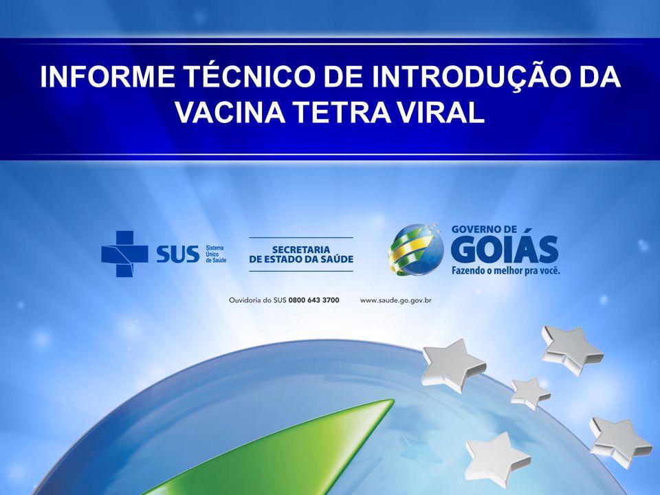 INFORME TÉCNICO DE INTRODUÇÃO DA VACINA TETRA VIRAL