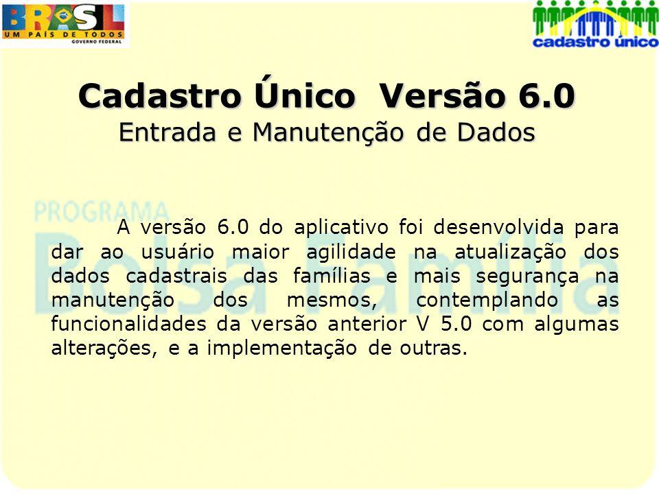 Cadastro Único Versão 6.0 Entrada e Manutenção de Dados