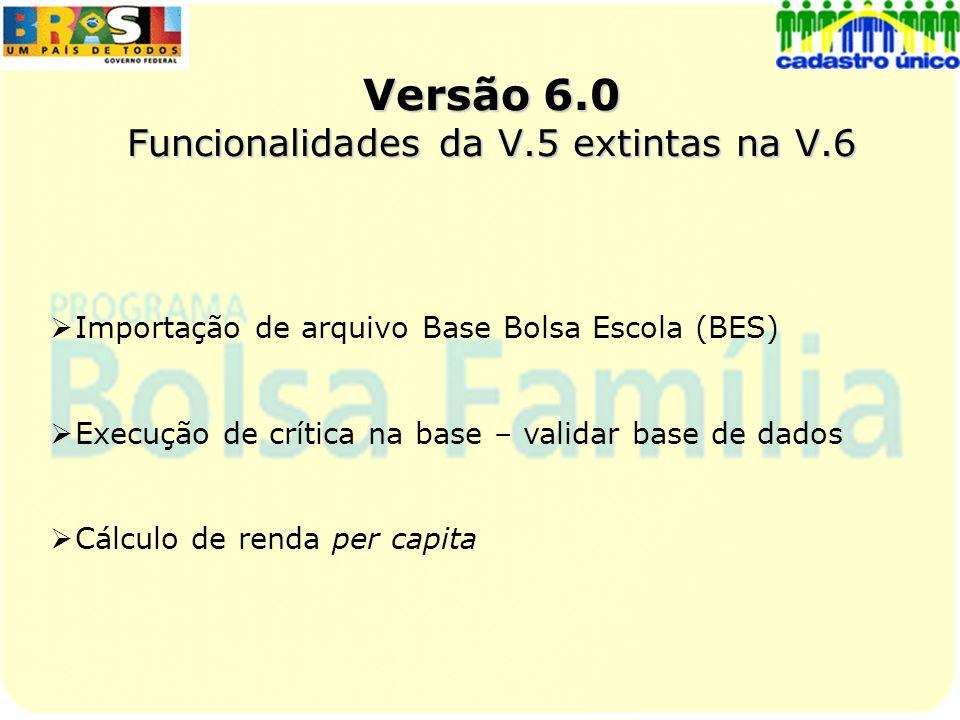 Versão 6.0 Funcionalidades da V.5 extintas na V.6