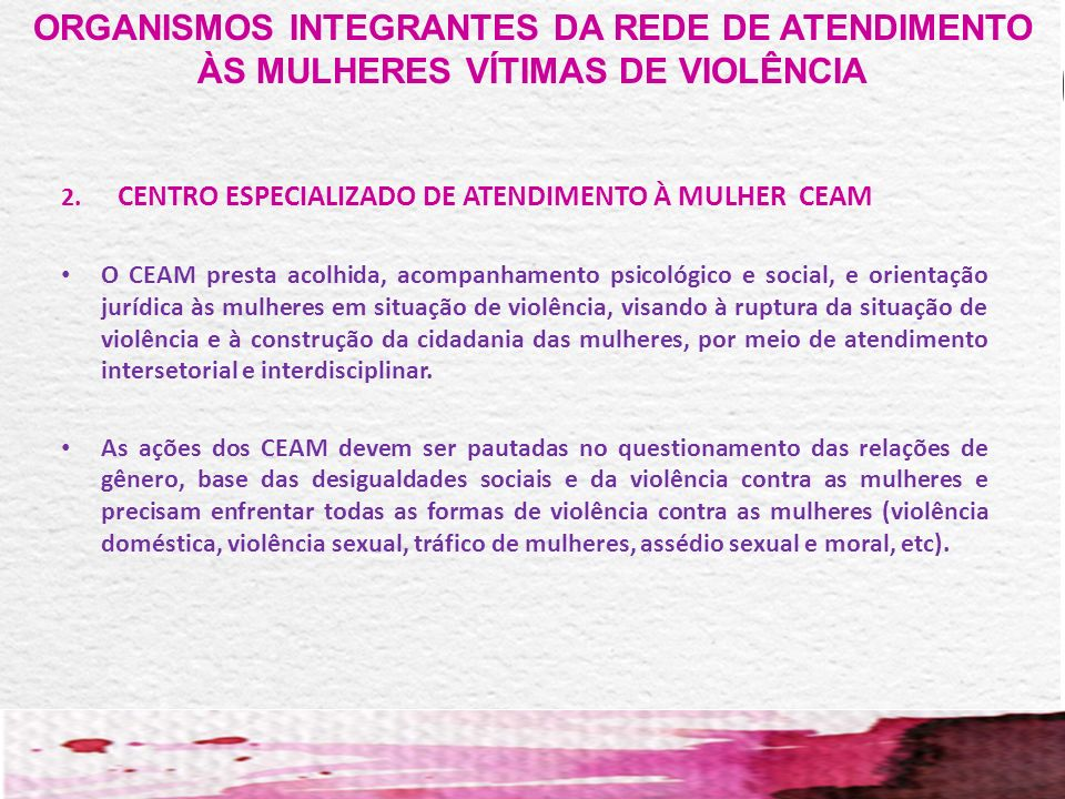 ORGANISMOS INTEGRANTES DA REDE DE ATENDIMENTO ÀS MULHERES VÍTIMAS DE VIOLÊNCIA