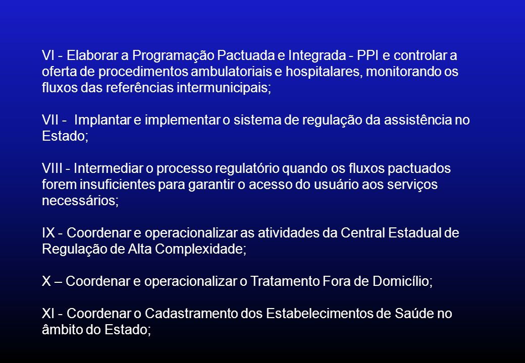 X – Coordenar e operacionalizar o Tratamento Fora de Domicílio;