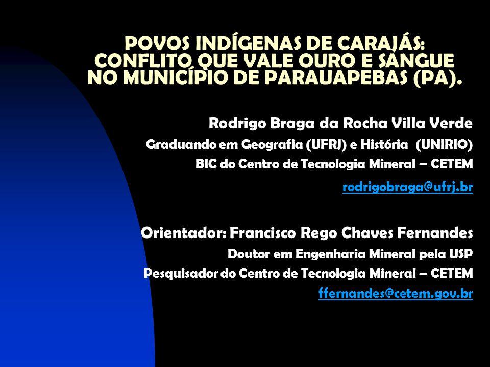 POVOS INDÍGENAS DE CARAJÁS: CONFLITO QUE VALE OURO E SANGUE NO MUNICÍPIO DE PARAUAPEBAS (PA).
