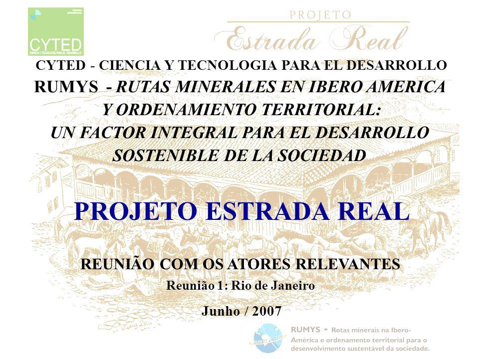 PROJETO ESTRADA REAL RUMYS - RUTAS MINERALES EN IBERO AMERICA