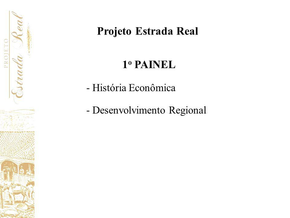 Projeto Estrada Real 1o PAINEL
