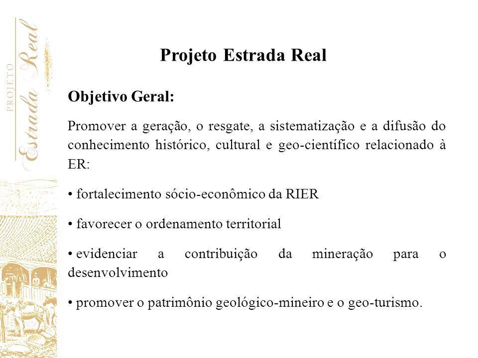 Projeto Estrada Real Objetivo Geral: