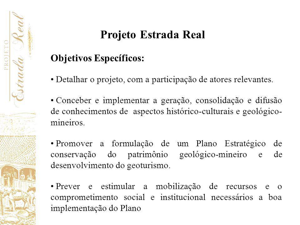 Projeto Estrada Real Objetivos Específicos: