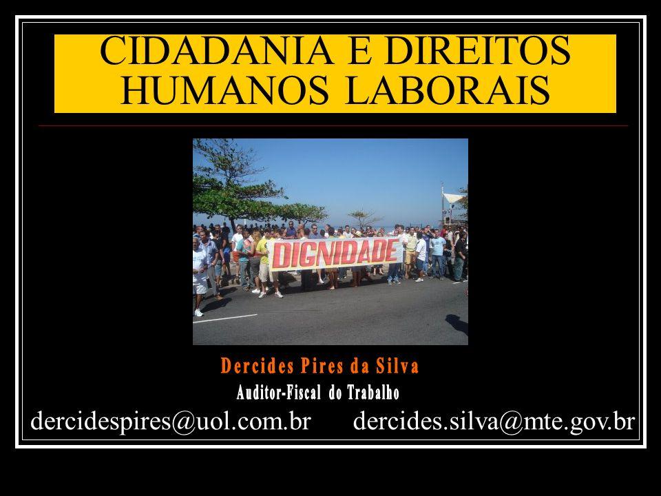 Dercides Pires da Silva Auditor-Fiscal do Trabalho