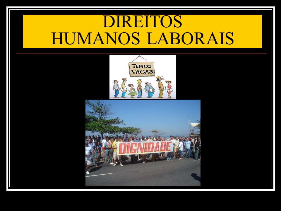 DIREITOS HUMANOS LABORAIS