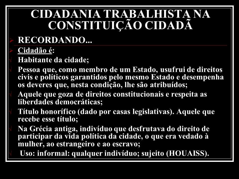 CIDADANIA TRABALHISTA NA CONSTITUIÇÃO CIDADÃ