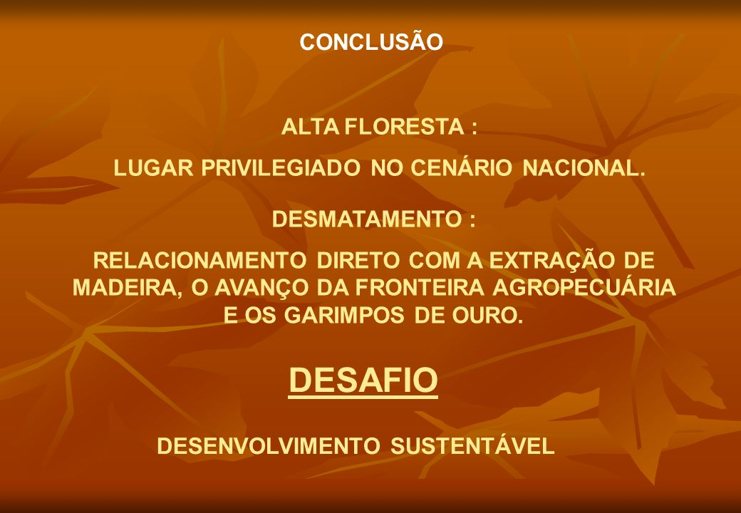 LUGAR PRIVILEGIADO NO CENÁRIO NACIONAL. DESENVOLVIMENTO SUSTENTÁVEL