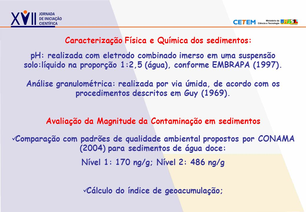 Caracterização Física e Química dos sedimentos: