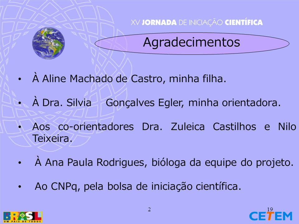 Agradecimentos À Aline Machado de Castro, minha filha.