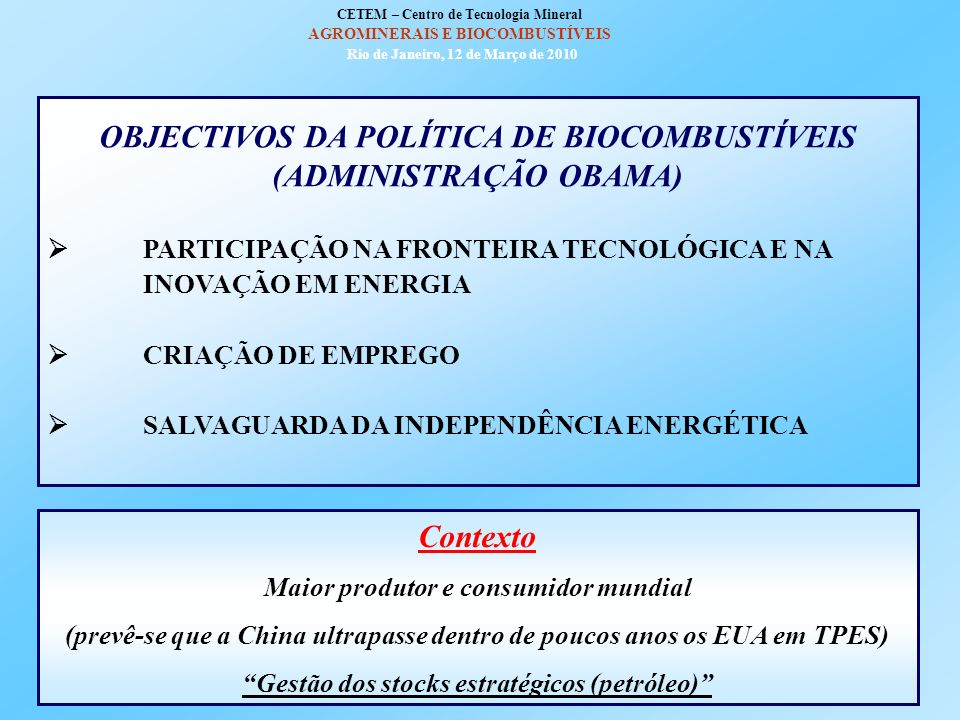 OBJECTIVOS DA POLÍTICA DE BIOCOMBUSTÍVEIS (ADMINISTRAÇÃO OBAMA)
