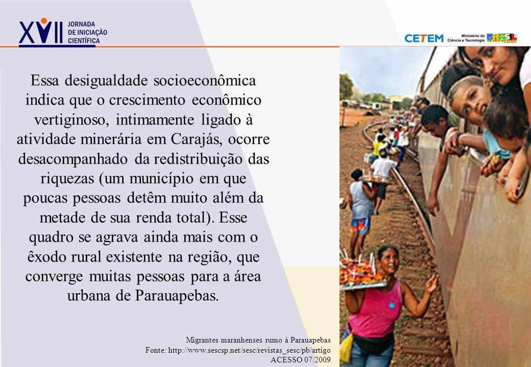 Essa desigualdade socioeconômica indica que o crescimento econômico vertiginoso, intimamente ligado à atividade minerária em Carajás, ocorre desacompanhado da redistribuição das riquezas (um município em que poucas pessoas detêm muito além da metade de sua renda total). Esse quadro se agrava ainda mais com o êxodo rural existente na região, que converge muitas pessoas para a área urbana de Parauapebas.