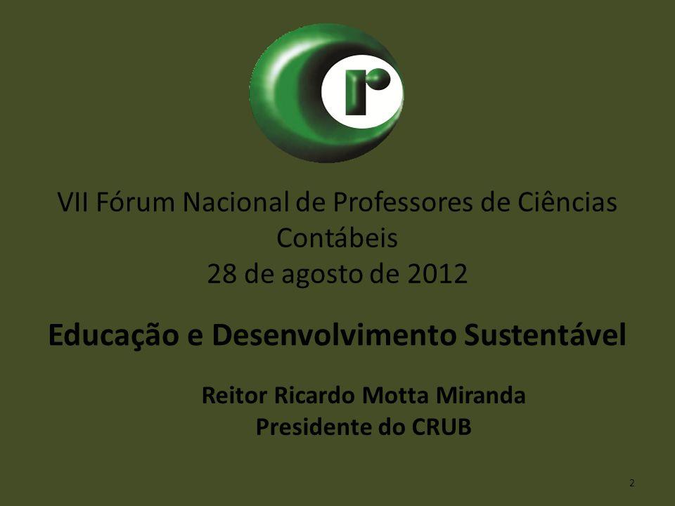 Educação e Desenvolvimento Sustentável Reitor Ricardo Motta Miranda