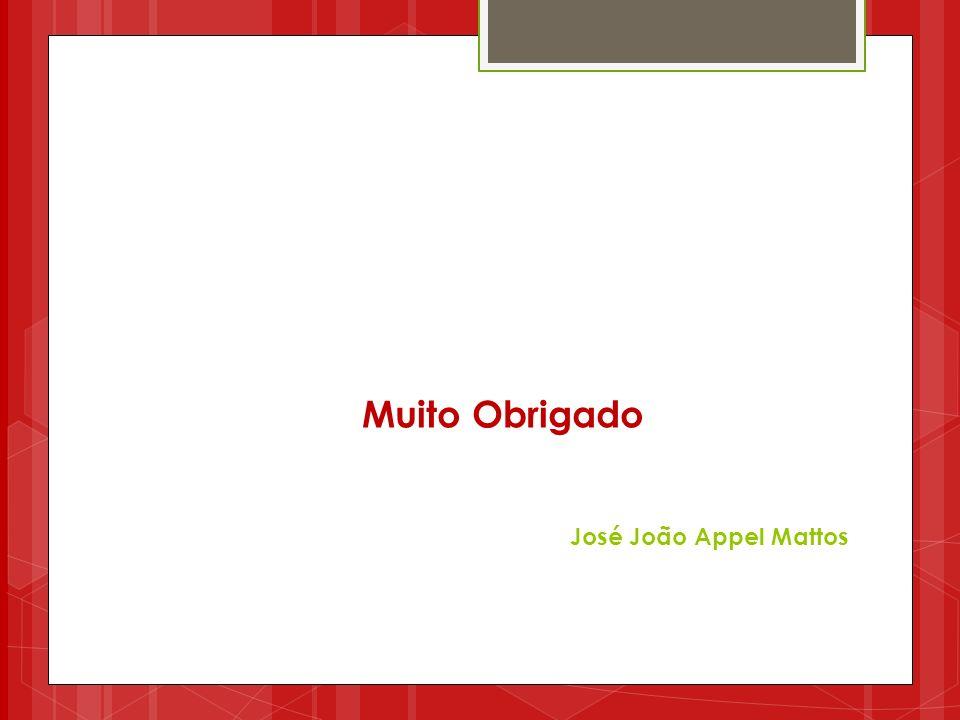 Muito Obrigado José João Appel Mattos