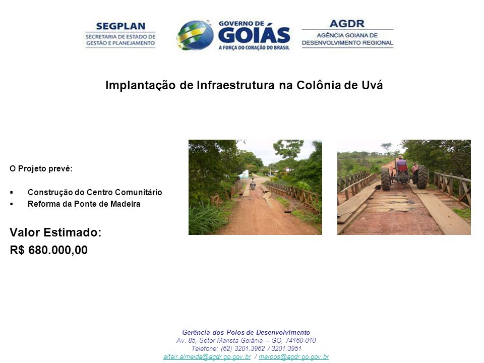 Implantação de Infraestrutura na Colônia de Uvá