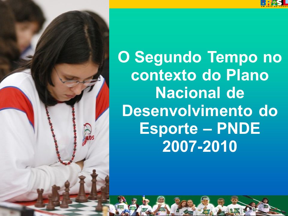 O Segundo Tempo no contexto do Plano Nacional de Desenvolvimento do Esporte – PNDE