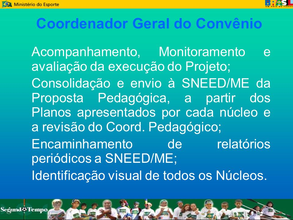 Coordenador Geral do Convênio