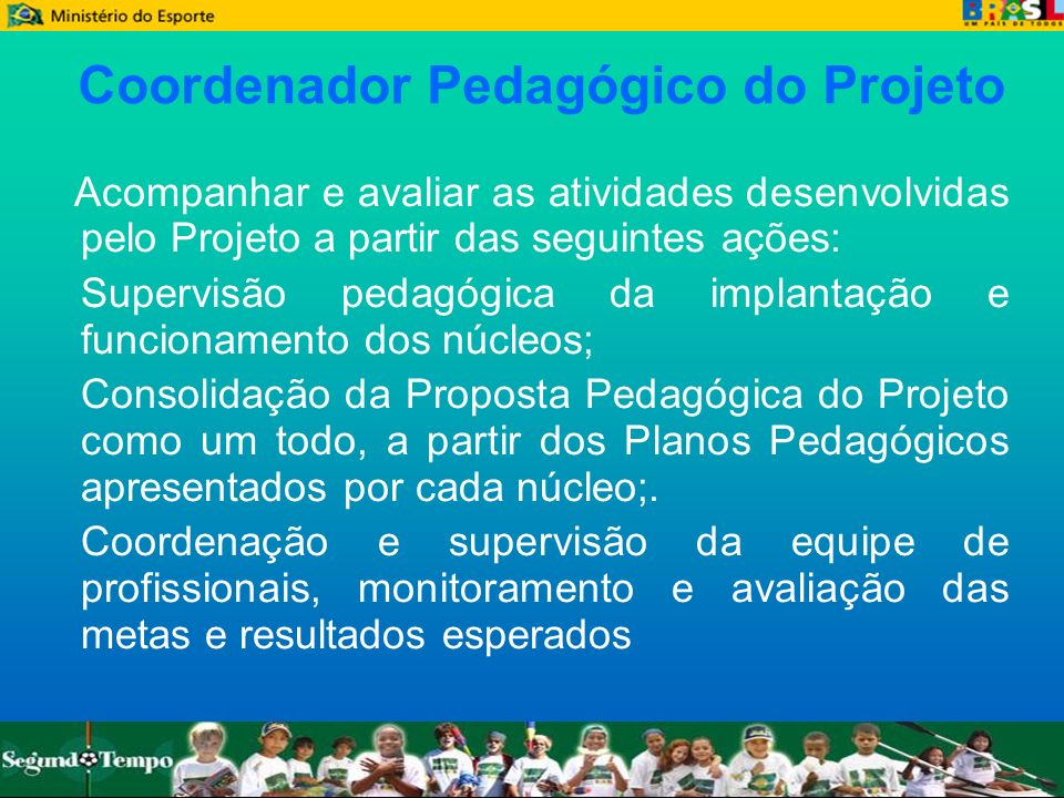 Coordenador Pedagógico do Projeto