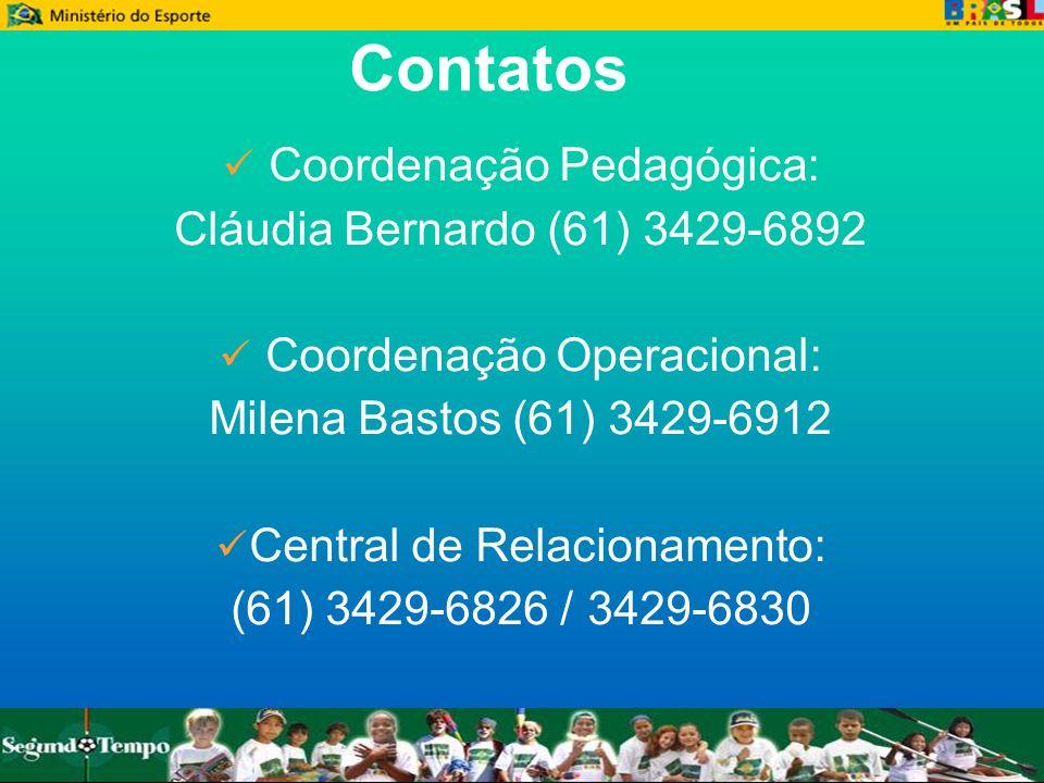 Contatos Coordenação Pedagógica: Cláudia Bernardo (61) 3429-6892