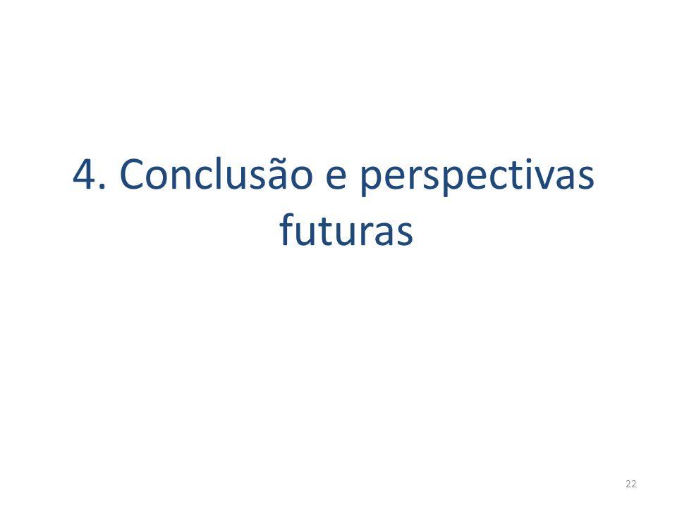4. Conclusão e perspectivas futuras