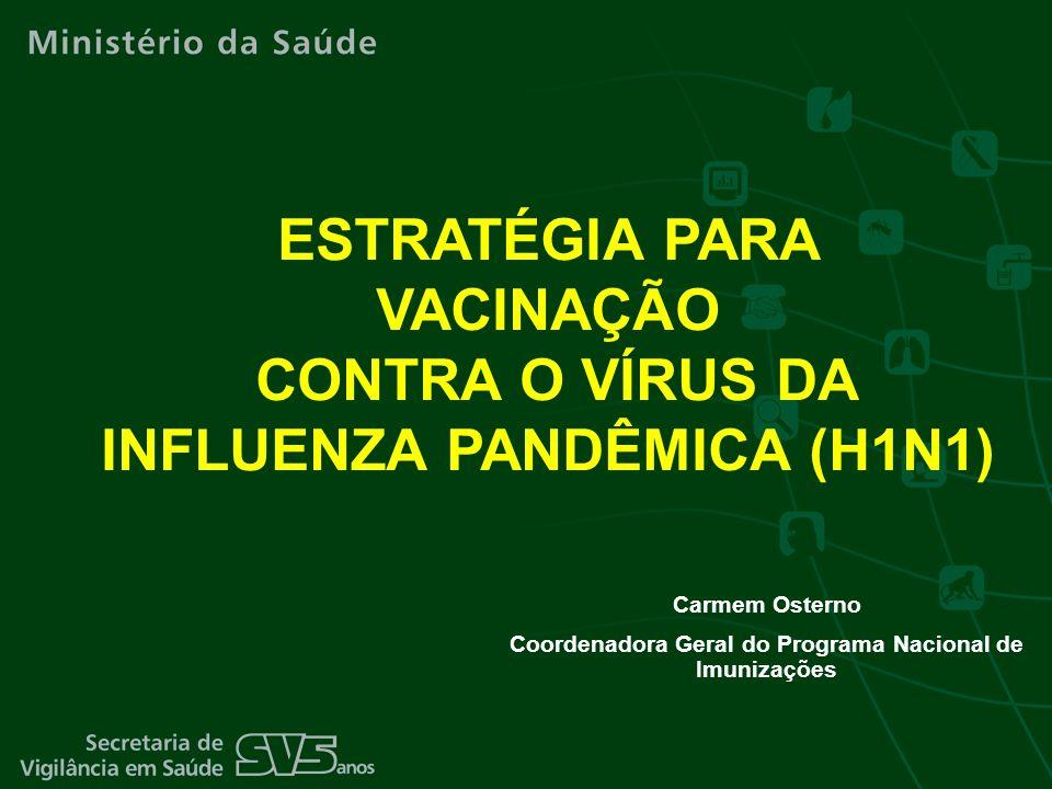 ESTRATÉGIA PARA VACINAÇÃO CONTRA O VÍRUS DA INFLUENZA PANDÊMICA (H1N1)
