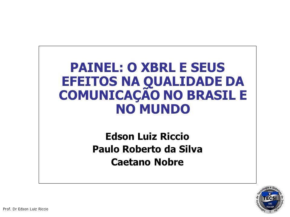 PAINEL: O XBRL E SEUS EFEITOS NA QUALIDADE DA COMUNICAÇÃO NO BRASIL E NO MUNDO