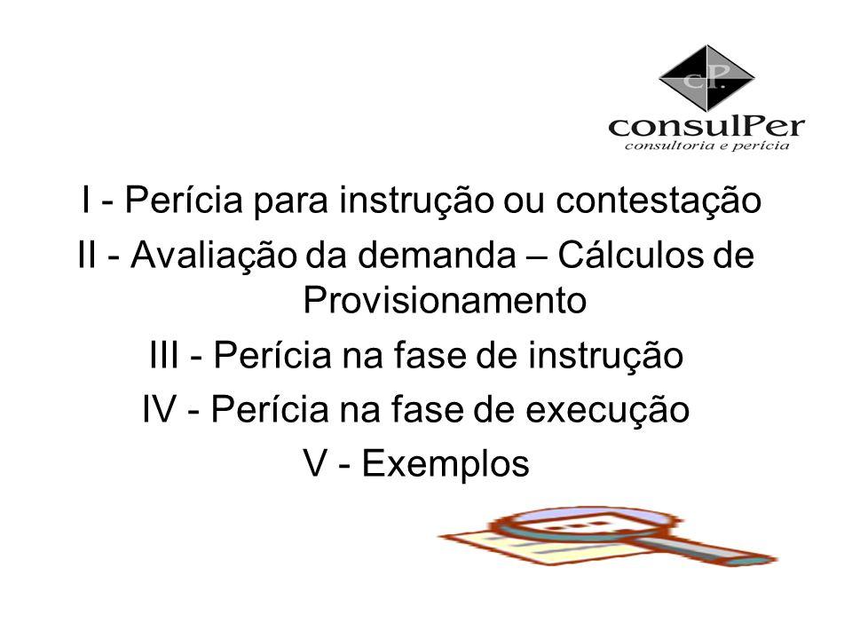 I - Perícia para instrução ou contestação