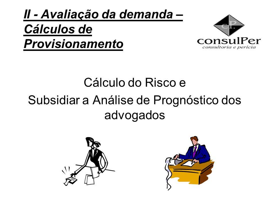 Cálculo do Risco e Subsidiar a Análise de Prognóstico dos advogados