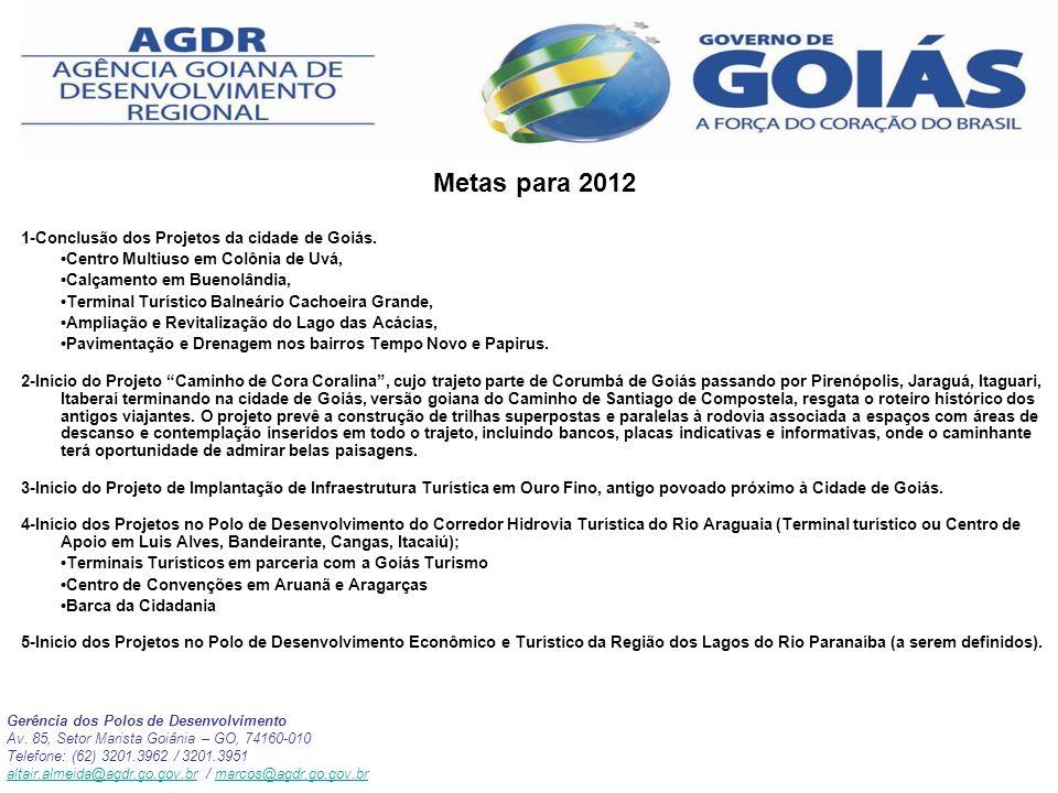 Metas para 2012 1-Conclusão dos Projetos da cidade de Goiás.